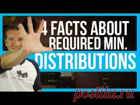 4 Facts about Required Minimum Distributions, RMD's.