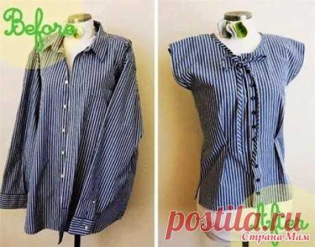 Переделка мужских рубашек в женственные блузы - Клуб рукоделия - Страна Мам