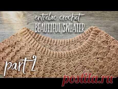 СВИТЕР ЭНТЕРЛАК КРЮЧКОМ: ЧАСТЬ 2 / ENTRELAC CROCHET BEAUTIFUL SWEATER