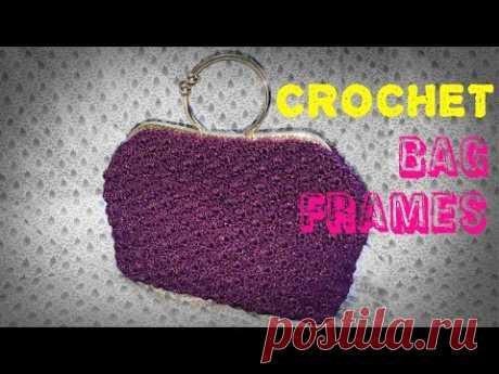 How to Crochet Bag Frames - Hướng dẫn móc túi khung