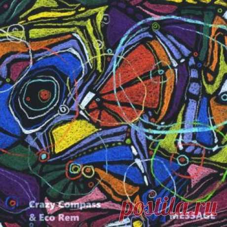 Crazy Compass (Россия) & Eco Rem (Испания) - MESSAGE - METICULOUS MIDGETS - сетевой арт-лейбл, интернет-радио