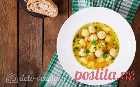 Как приготовить суп с фрикадельками: 8 вкусных рецептов