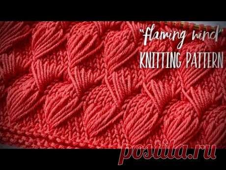 "УЗОР СПИЦАМИ «Пламенеющий вихрь» 🔥🔥🔥 ""FlAMING WIND"" knitting pattern"