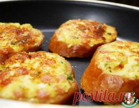 Горячие бутерброды – кулинарный рецепт