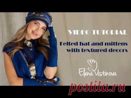 "Author's video master class ""Felted hat and mittens with textured decors"" in English. Announcement"