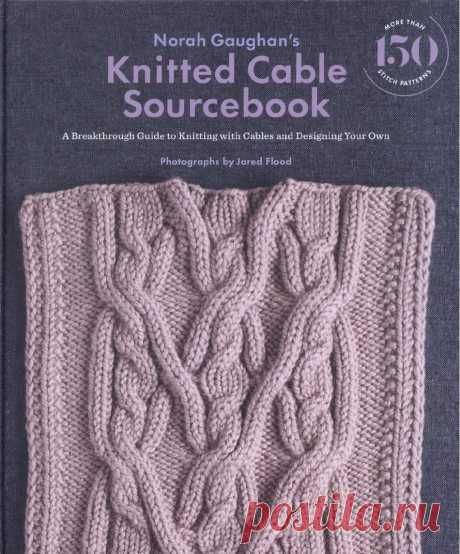 Norah Gaughan's Knitted Cable Sourcebook 2016.