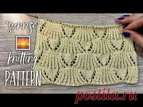 "Вяжем летний УЗОР СПИЦАМИ 🌅 ""Sunrise"" 🌅 / СХЕМА / Мастер-класс / Beautiful Knitting Pattern"