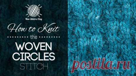 How to Knit the Woven Circles Stitch - NewStitchaDay.com