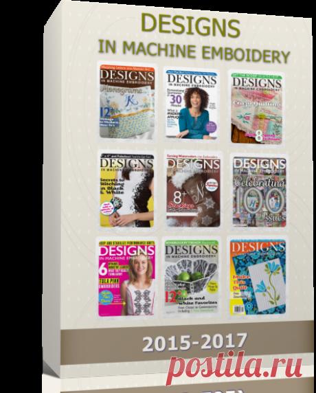 ПОДШИВКА ИЗ 15 ЖУРНАЛОВ - DESIGNS IN MACHINE EMBOIDERY  Журнал по дизайну вышивок для вышивальных машин. Оборудование, нитки, иголки, златошвейки, идеи, реклама.