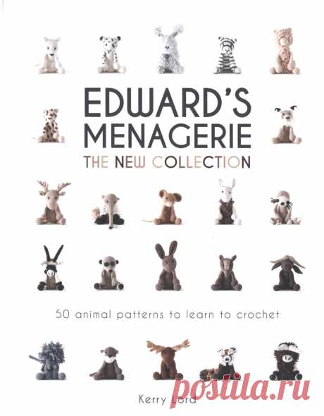 Edward's Menagerie: The New Collection (вязание крючком, игрушки)
