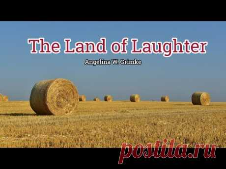 The Land of Laughter - Angelina W. Grimke