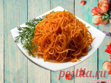По вашим просьбам-рецепт корейской моркови - Страна Мам