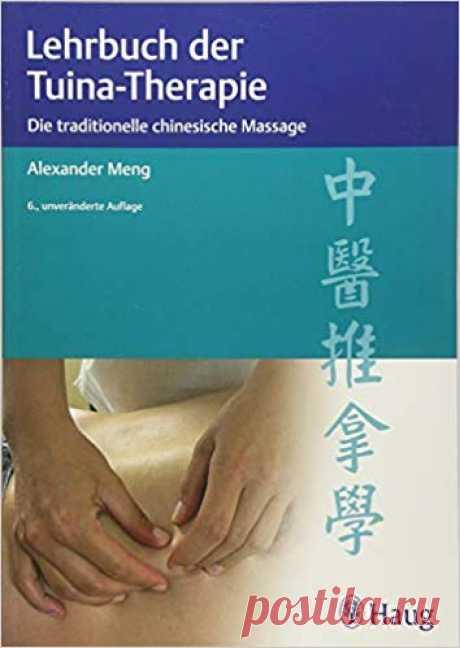 Lehrbuch der Tuina-Therapie: Die traditionelle chinesische Massage: Amazon.de: Alexander Meng: Bücher