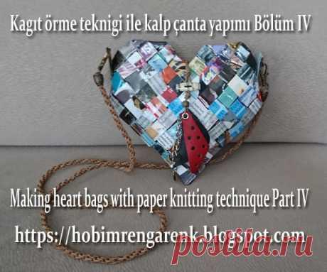 Kagıt örme teknigi ile kalp çanta yapımı Bölüm IV ( 4) -- Making heart bags with paper knitting technique Part IV ( 4 ) -- Geridönüşüm -- Recycle