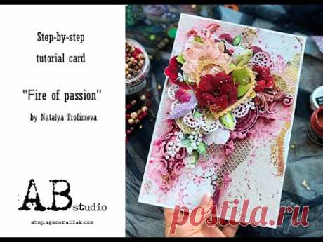"""Card tutorial """"Fire of passion"""" for @AB Studio"""