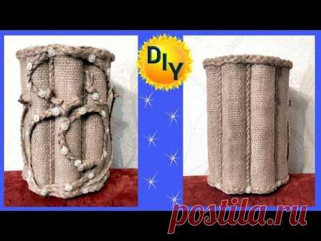 Ваза из банки, мешковины, джута и труб. Как сделать? DIY/рукоделие. #ваза #декор