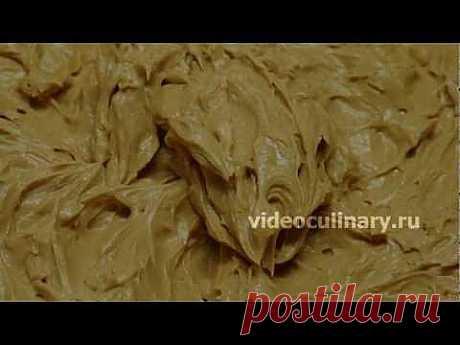 Масляный крем с варёным сгущенным молоком - Видеокулинария.рф - видео-рецепты Бабушки Эммы