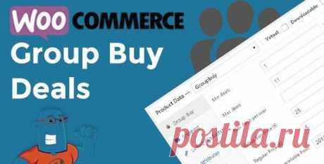 WooCommerce Group Buy and Deals - 1.1.21 + Перевод WooCommerce Group Buy and Deals расширяет популярный плагин WooCommerce функциями групповых покупок и сделок.