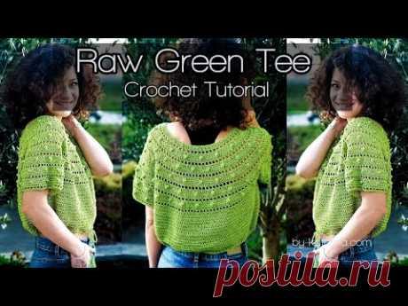 Raw Green Top. Crochet Tutorial