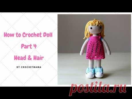 Crochet Amigurumi Doll (Part 4) - Crochet Doll Hair & Head