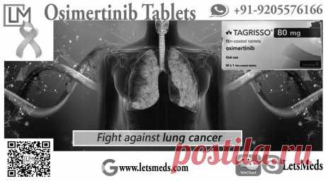 #Osimertinib 80mg Tablets brands including generic and branded cancer medicine available at LetsMeds Pharmacy. Call +91-9205576166 for buy #Tagrisso, #Tagrix Beacon, #Tagasso, #Osimert, #Oscient Tablets at wholesale price. Mail us at letsmeds@gmail.com for purchase Generic Tagrisso 80mg with shipping to countries including USA, UK, china, Australia, Russia, HongKong, Thailand, Malaysia, Philippines and so on.