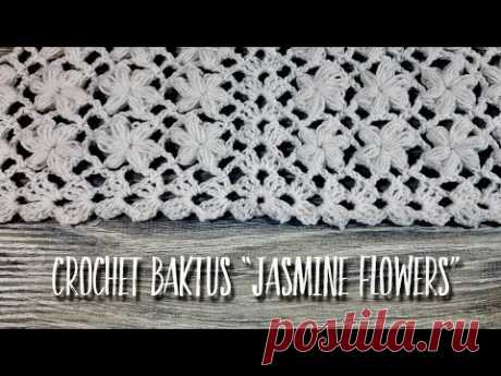 "ВЯЖЕМ БАКТУС / ШАЛЬ КРЮЧКОМ ""JASMINE FLOWERS"" / HOW TO CROCHET BAKTUS / SHAWL"
