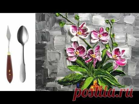 Challenge #14   Paint modern Orchid Flowers with a Palette Knife and a Spoon - Acrylic Painting - YouTube