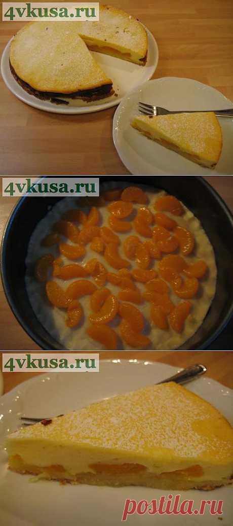 Творожный пирог с мандаринами. | 4vkusa.ru