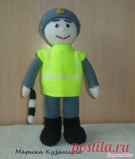 . Инспектор ДПС. Кукла спицами - Вязание - Страна Мам