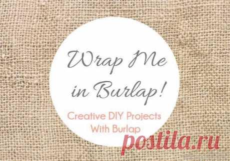 ¡Wrap Me in Burlap! – Just Imagine – Daily Dose of Creativity