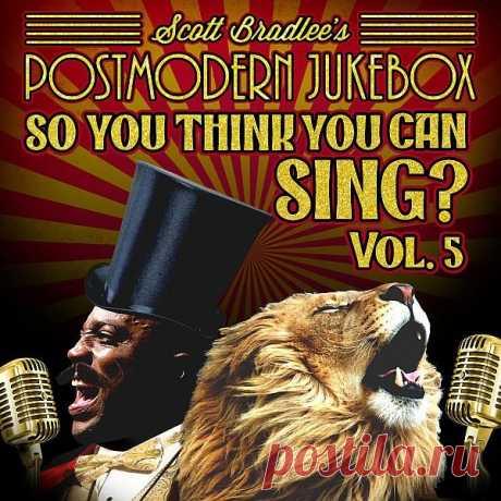 """Scott Bradlee's Postmodern Jukebox - So, You Think You Can Sing? Vol. 5 (2019) FLAC Postmodern Jukebox (PMJ) - американская кавер-группа, созданная в 2011-м году джазовым пианистом и аранжировщиком Скоттом Брэдли (Scott Bradlee). Первая часть вышла в 2015-м. """"So, You Think You Can Sing?"""" (Ты думаешь, что умеешь петь?) - официальные сборники с караоке-версиями опусов"""