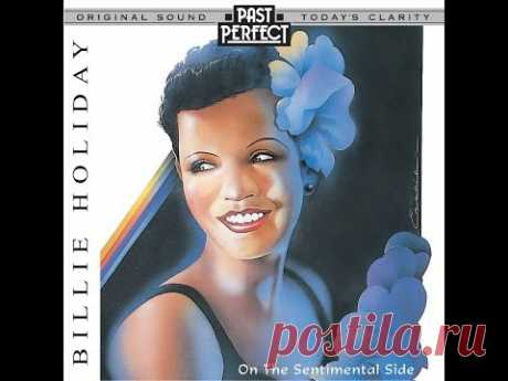 Billie Holiday: On The Sentimental Side 1930s and 40s 'The' Voice of Jazz (Past Perfect)