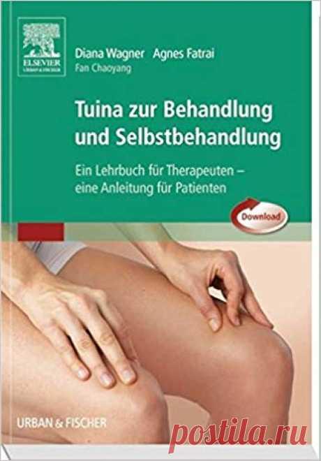 Tuina zur Behandlung und Selbstbehandlung: Ein Lehrbuch für Therapeuten - Eine Anleitung für Patienten: Amazon.de: Diana Wagner: Bücher
