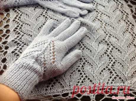 . Запоздалый подарок для сестры на НГ - перчатки и палантин - Вязание - Страна Мам