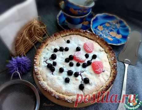 Песочный пирог с чёрной смородиной – кулинарный рецепт