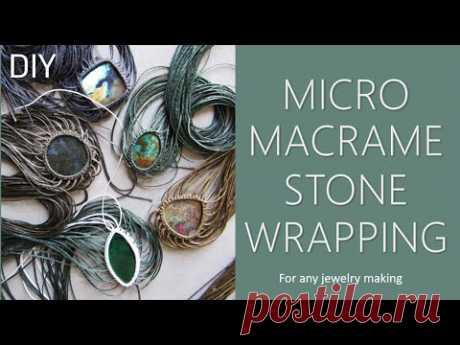 Как оплести камни для изготовления ювелирных изделий Micro Macrame