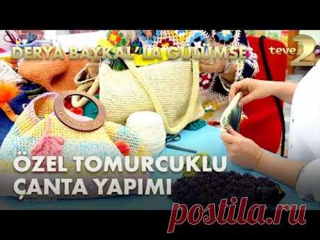 Derya Baykal'la Gülümse: Şık Hanımlara Özel Tomurcuklu Çanta Yapımı - YouTube