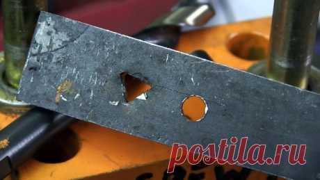 Способ как проделать треугольное отверстие в толстой стали