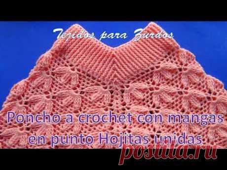 Poncho a crochet en punto HOJITAS UNIDAS EN RELIEVES paso a paso ( ZURDOS )