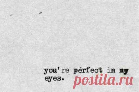 ты прекрасен в моих глазах