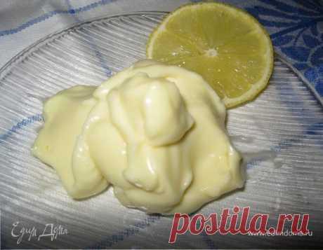 Вкусный и полезный домашний майонез с лимоном. Ингредиенты: яйца куриные, горчица, сахар