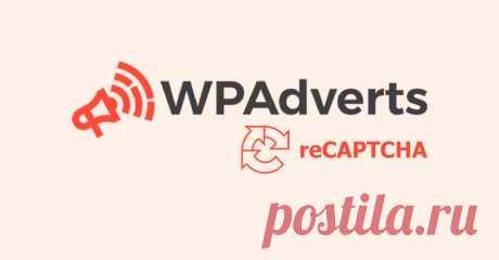 WPAdverts reCAPTCHA - LINKOZ.RU Защитите свои формы от спама, используя удобную для людей капчу Google.