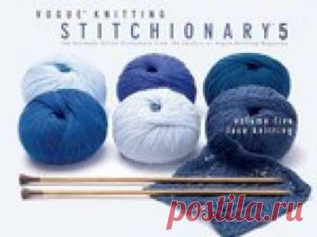 Vogue Knitting Stitchionary Volume 5.