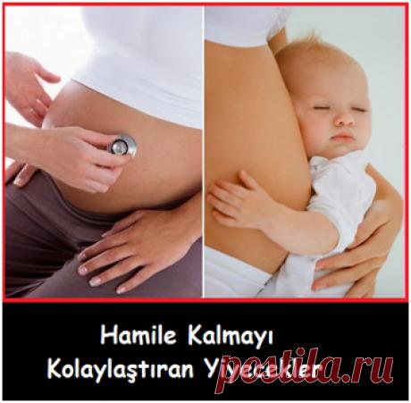 Hamile Kalmayı Kolaylaştıran Yiyecekler-Sağlık Mektebi