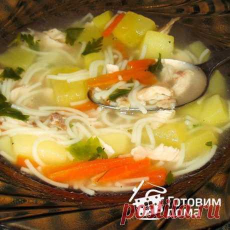Куриный суп с вермишелью - пошаговый рецепт с фото на Готовим дома