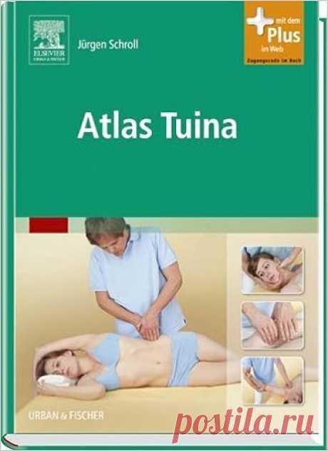 Atlas Tuina: mit Zugang zum Elsevier-Portal: Amazon.de: Jürgen Schroll: Bücher