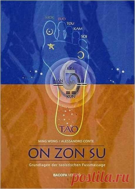 On Zon Su: Grundlagen der taoistischen Fußmassage: Amazon.de: Wong Ming: Bücher