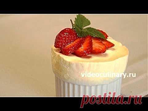 Суфле-мороженое - Видеокулинария.рф - видео-рецепты Бабушки Эммы   Видеокулинария.рф - видео-рецепты Бабушки Эммы