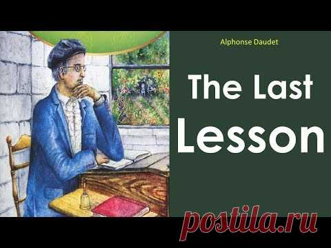 summary of the last lesson by alphonse daudet From contes du lundi by alphonse daudet told by a little alsatian this morning i was very late getting to school and i was afraid of being scolded after writing, we had a history lesson, then the little ones sang together their ba be bi bo bu at the rear of the room, old hauser put on his glasses.