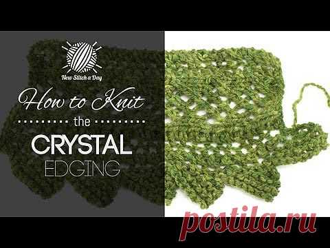 How to Knit the Crystal Edging Stitch NewStitchaDay.com
